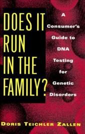 Does It Run in the Family?: Does It Run in the Family? a Consumer's Guide to DNA Testing for Genetic Disorders 3424979