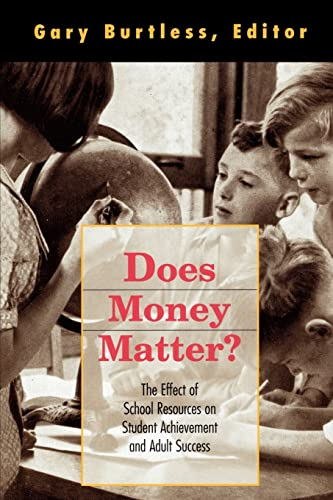 Does Money Matter?: The Effect of School Resources on Student Achievement and Adult Success 9780815712756