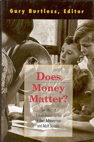 Does Money Matter?: The Effect of School Resources on Student Achievement and Adult Success 9780815712749