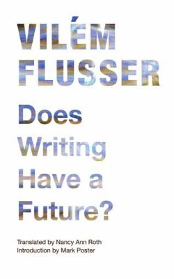 Does Writing Have a Future? 9780816670222