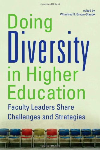 Doing Diversity in Higher Education: Faculty Leaders Share Challenges and Strategies 9780813544472