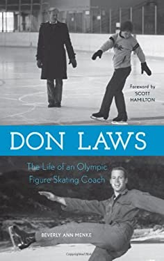 Don Laws: The Life of an Olympic Figure Skating Coach