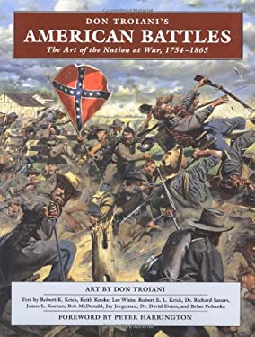 Don Troiani's American Battles: The Art of the Nation at War, 1754-1865 9780811733274