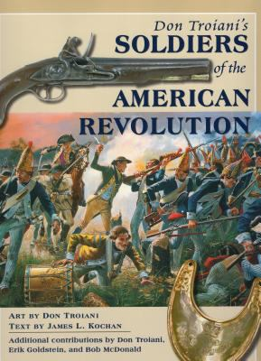 Don Troiani's Soldiers of the American Revolution 9780811733236