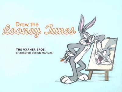 Draw the Looney Tunes: The Warner Bros. Character Design Manual 9780811850162