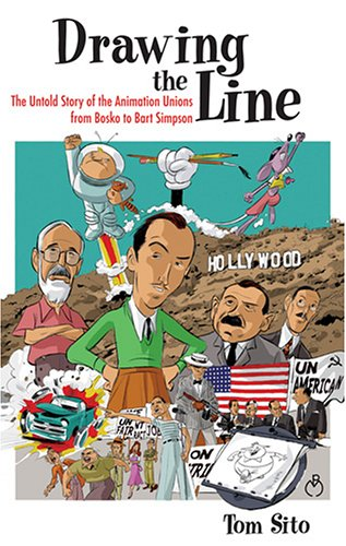 Drawing the Line: The Untold Story of the Animation Unions from Bosko to Bart Simpson 9780813124070