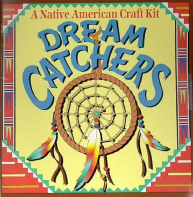 Dream Catchers: A Native American Craft Kit [With 16 Page Book and Jute, Pony Beads, Feathers, String] 9780816736034
