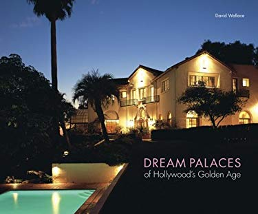 Dream Palaces of Hollywood's Golden Age 9780810955431
