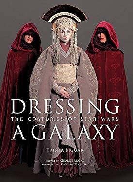 Dressing a Galaxy: The Costumes of Star Wars 9780810965676