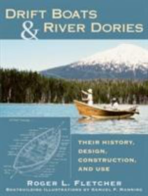 Drift Boats and River Dories: Their History, Design, Construction, and Use 9780811702348