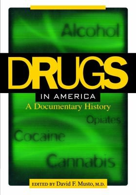 Drugs in America: A Documentary History 9780814756638
