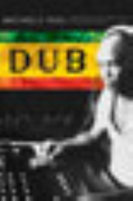 Dub: Soundscapes and Shattered Songs in Jamaican Reggae 9780819565723