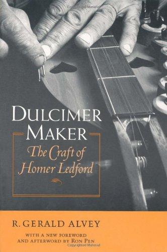 Dulcimer Maker: The Craft of Homer Ledford 9780813190518