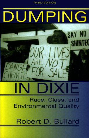 Dumping in Dixie: Race, Class, and Environmental Quality, Third Edition 9780813367927