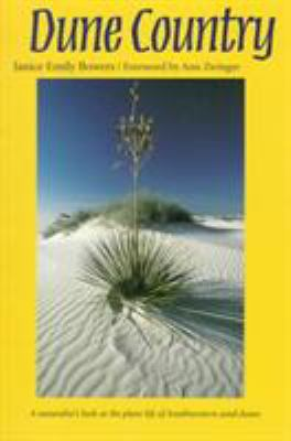 Dune Country: A Naturalist's Look at the Plant Life of Southwestern Sand Dunes 9780816518906