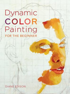Dynamic Color Painting for the Beginner 9780810970908