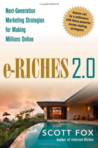 E-Riches 2.0: Next-Generation Marketing Strategies for Making Millions Online 9780814414620