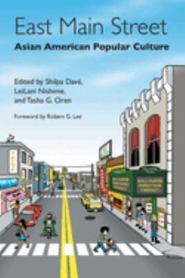 East Main Street: Asian American Popular Culture 9780814719633