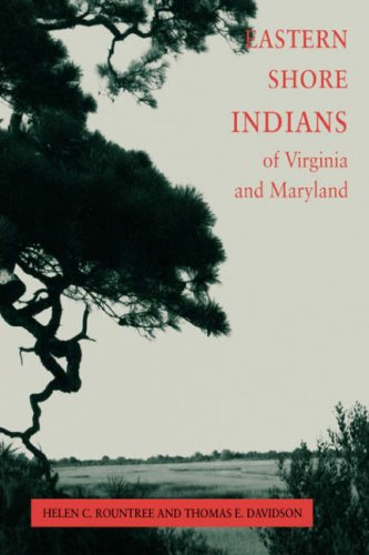 Eastern Shore Indians of Virginia and Maryland Eastern Shore Indians of Virginia and Maryland 9780813918013