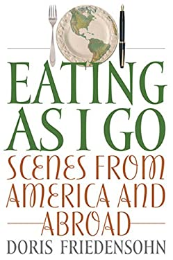 Eating as I Go: Scenes from America and Abroad 9780813191645