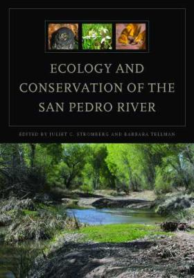 Ecology and Conservation of the San Pedro River 9780816527526