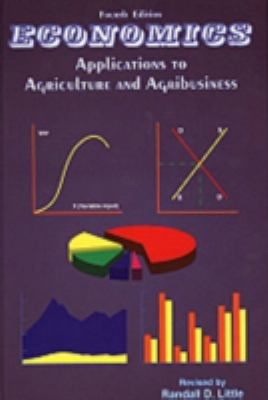 Economics: Applications to Agriculture and Agribusiness 9780813429496