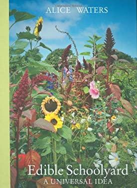 Edible Schoolyard: A Universal Idea 9780811862806