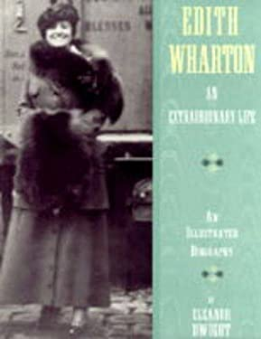 Edith Wharton : An Extraordinary Life