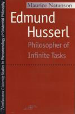 Edmund Husserl: Philosopher of Infinite Tasks 9780810104563