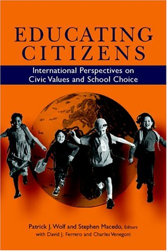Educating Citizens: International Perspectives on Civic Values and School Choice 9780815795179