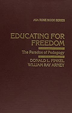 Educating for Freedom: The Paradox of Pedagogy 9780813522012