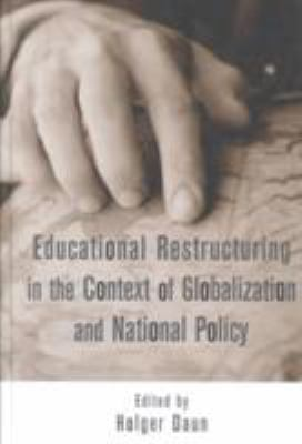 Educational Restructuring in the Context of Globalization and National Policy 9780815339410