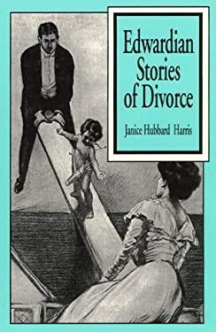 Edwardian Stories of Divorce 9780813522470