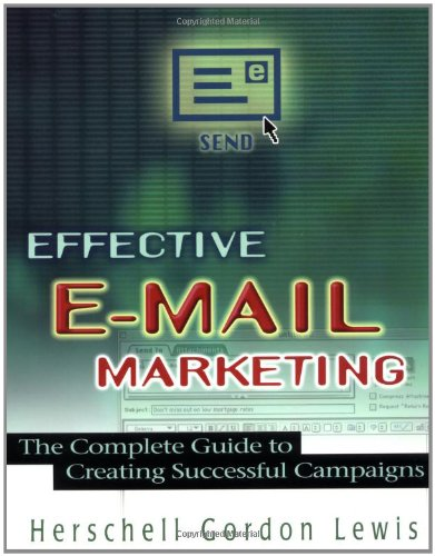 Effective E-mail Marketing: The Complete Guide to Creating Successful Campaigns 9780814471470
