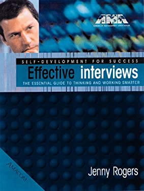 Effective Interviews: The Essential Guide to Thinking and Working Smarter. 9780814470213
