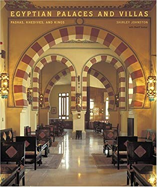 Egyptian Palaces and Villas: Pashas, Khedives, and Kings 9780810955387