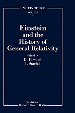 Einstein and the History of General Relativity 9780817633929
