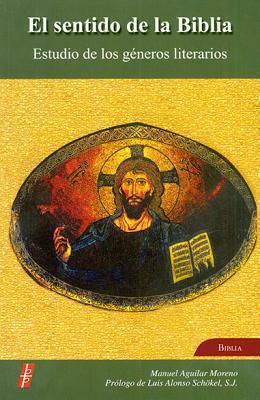 El Sentido de La Biblia: Estudio de Los Generos Literarios 9780814641002