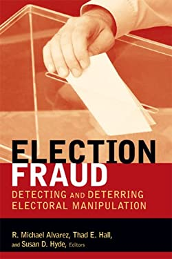 Election Fraud: Detecting and Deterring Electoral Manipulation 9780815701392