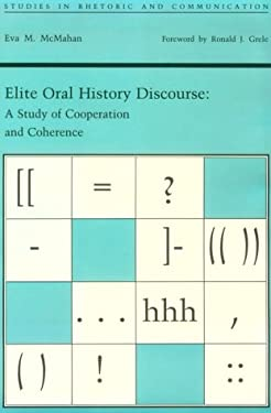 Elite Oral History Discourse: A Study of Cooperation and Coherence 9780817304379