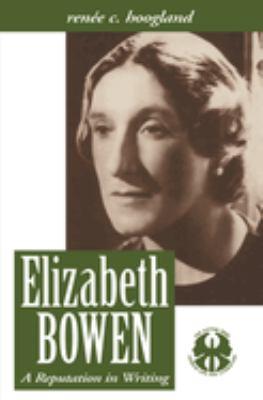 Elizabeth Bowen: A Reputation in Writing 9780814735114