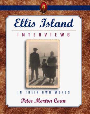 Ellis Island Interviews: In Their Own Words 9780816035489