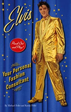 Elvis: Your Personal Fashion Consultant [With Punch-Outs] 9780810972704