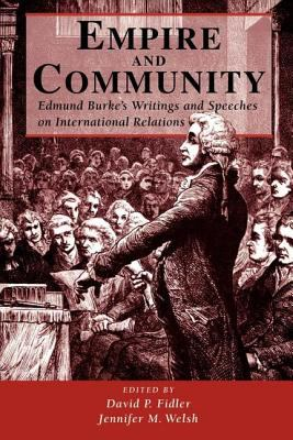 Empire and Community: Edmund Burke's Writings and Speeches on International Relations 9780813368290