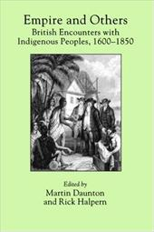 Empire and Others: British Encounters with Indigenous Peoples, 1600-1850