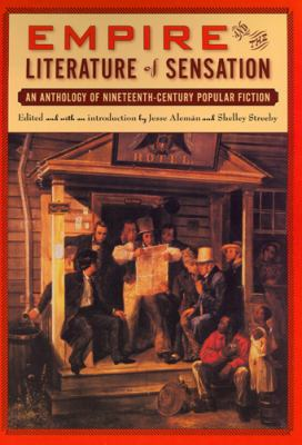 Empire and the Literature of Sensation: An Anthology of Nineteenth-Century Popular Fiction 9780813540764