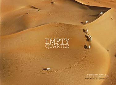 Empty Quarter: A Photographic Journey to the Heart of the Arabian Desert 9780810983816