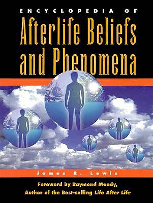 Encyclopedia of Afterlife Beliefs and Phenomena 9780810348790