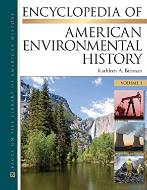 Encyclopedia of American Environmental History, 4-Volume Set 9780816067930