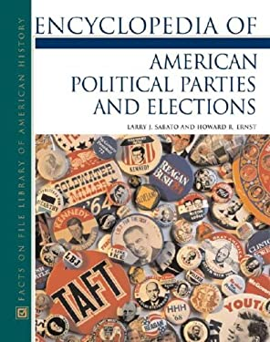 Encyclopedia of American Political Parties and Elections 9780816058754